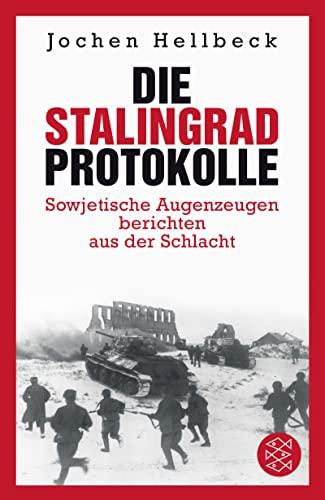 9783596195220: Die Stalingrad-Protokolle: Sowjetische Augenzeugen berichten aus der Schlacht