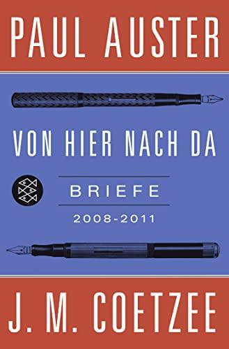 Von hier nach da. Briefe 2008-2011.: Paul Auster.