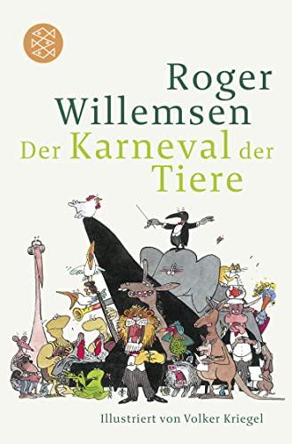 Karneval der Tiere: Illustriert von Volker Kriegel: Roger Willemsen, Volker