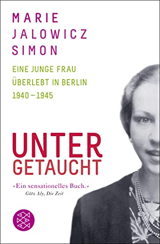 9783596198276: Untergetaucht: Eine junge Frau überlebt in Berlin 1940 - 1945