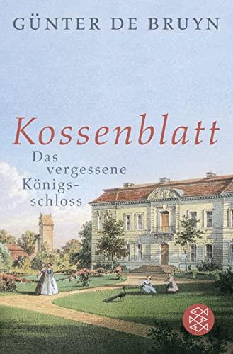 9783596198320: Kossenblatt: Das vergessene K�nigsschloss