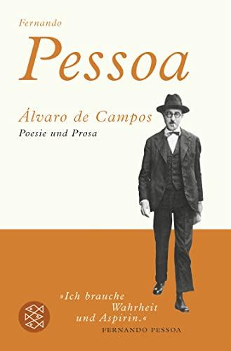Álvaro de Campos: Poesie und Prosa: Álvaro de Campos;