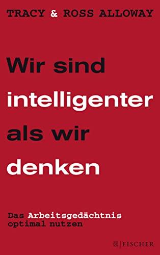9783596198924: Wir sind intelligenter als wir denken: Das Arbeitsgedächtnis optimal nutzen (Fischer Paperback)