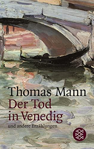 Der Tod in Venedig und andere Erzahlungen: Thomas Mann