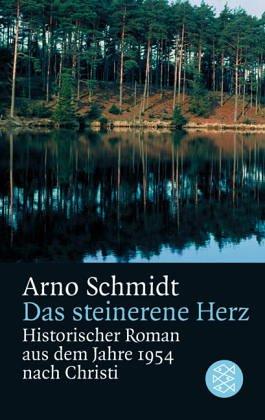 Das steinerne Herz: Arno Schmidt