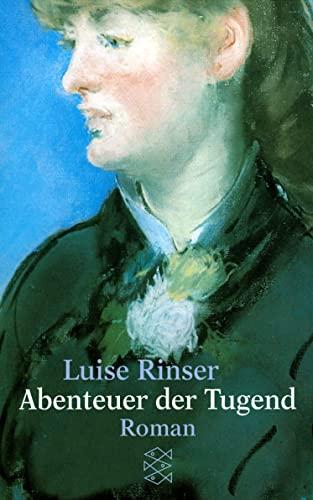 Abenteuer der Tugend: Roman. - (=Fischer-Buch. Nr. 1027). - Rinser, Luise