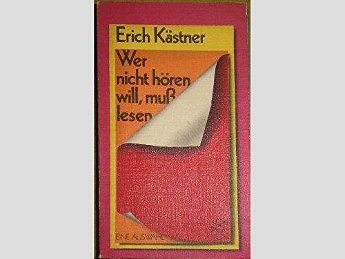 Wer nicht hören will, muß lesen.: Kästner, Erich