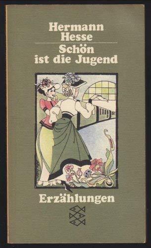 Schon Ist Die Jugend (German Edition): Hesse, Hermann