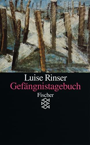 Gefängnistagebuch - Luise Rinser