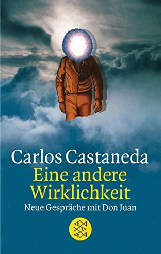 Eine andere Wirklichkeit: Neue Gespräche mit Don Juan - Carlos, Castaneda und Lindquist Nils