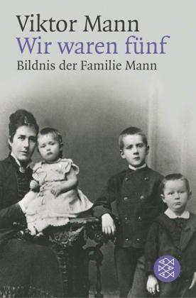 Wir Waren Funf Bildnis Der Familie Mann: Viktor Mann
