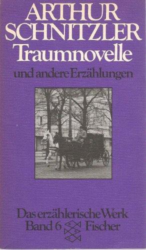 Das erzählerische Werk VI. Traumnovelle und andere: Arthur Schnitzler