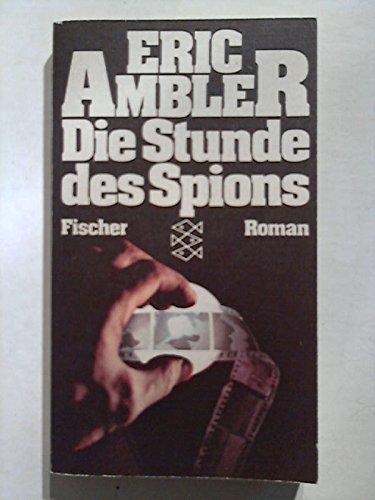 Die Stunde des Spions.: Ambler, Eric: