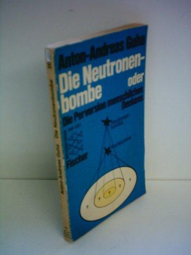 9783596220427: Die Neutronenbombe: Odor, Die Perversion menschlichen Denkens (Informationen zur Zeit) (German Edition)