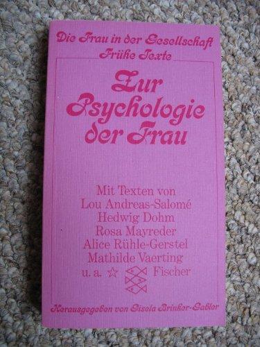 Zur Psychologie der Frau. ( Die Frau in der Gesellschaft, Frühe Texte) - Gisela, Brinkler-Gabler