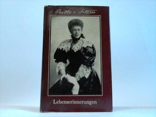 Kämpferin für den Frieden: Bertha von Suttner: Lebenserinnerungen, Reden und Schriften. Eine Auswahl. (Die Frau in der Gesellschaft)