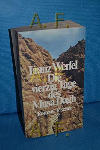 Die vierzig Tage des Musa Dagh. Roman: Werfel, Franz