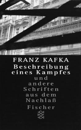 Beschreibung eines Kampfes: Novellen, Skizzen, Aphorismen aus: Franz, Kafka,: