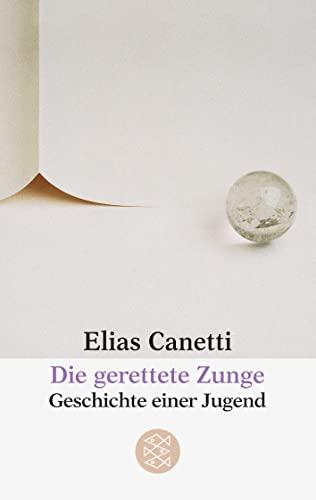 Die gerettete Zunge: Geschichte einer Jugend.: Canetti, Elias