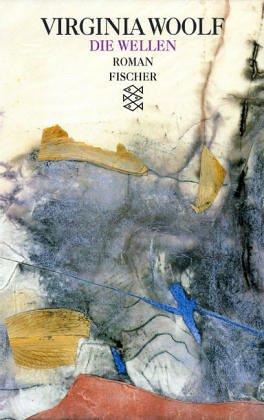 Die Wellen. Roman. Aus dem Englischen von Herberth und Marlys Herlitschka. Originaltitel: The Waves. - (=Fischer-Taschenbücher ; 2121) - Woolf, Virginia