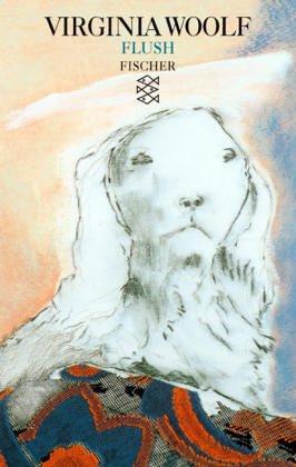 Flush : d. Geschichte e. berühmten Hundes. [Übers. von Herberth E. u. Marlys Herlitschka] / Fischer-Taschenbücher ; 2122 - Woolf, Virginia