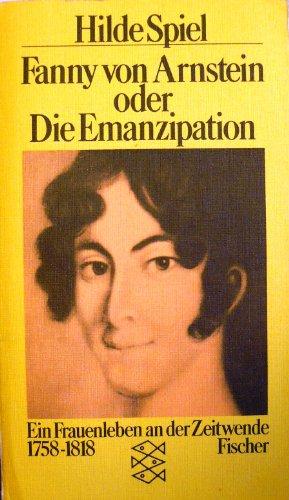Fanny von Arnstein oder die Emanzipation. Ein Frauenleben an der Zeitenwende 1758-1818 - Spiel, Hilde