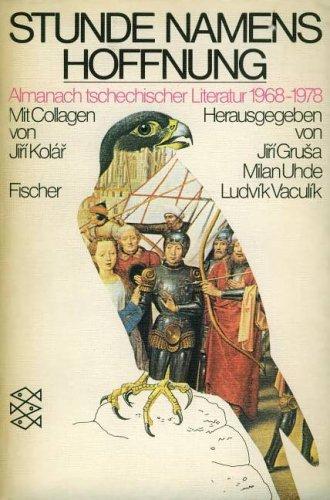 9783596221578: Stunde namens Hoffnung. Almanach tschechischer Literatur 1968 - 1978.