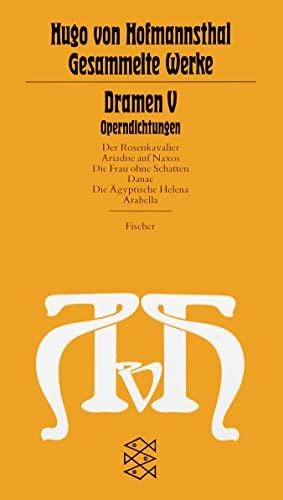Dramen V. Operndichtungen: Der Rosenkavalier / Ariadne: Hugo von Hofmannsthal
