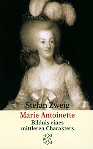 Marie Antoinette: Zweig, S