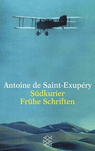 Südkurier / Frühe Schriften: Antoine de Saint-Exupery