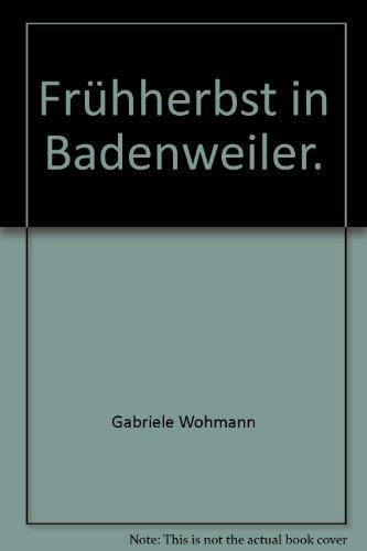Frühherbst in Badenweiler. - Wohmann, Gabriele