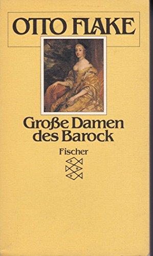 Grosse Damen des Barock. Historische Porträts: Flake, Otto