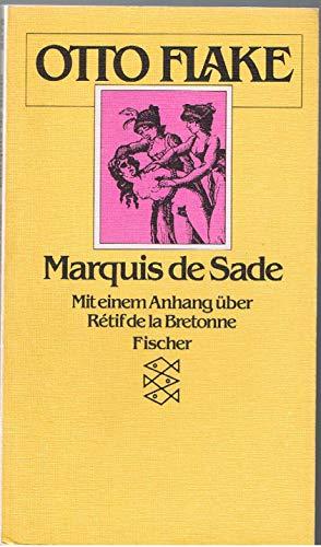 Marquis de Sade. Mit einem Anhang über: Flake, Otto