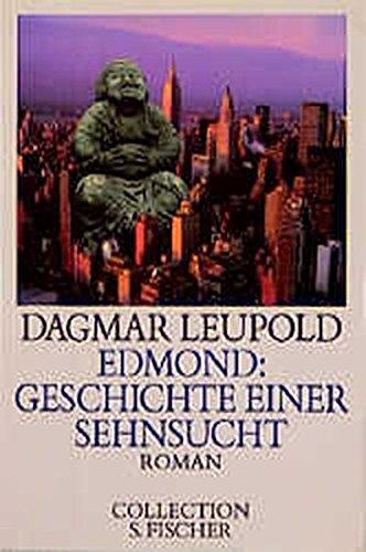 Edmond: Geschichte einer Sehnsucht: Roman (Collection S.: Leupold, Dagmar