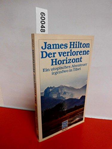 9783596224463: Der verlorene Horizont. Ein utopisches Abenteuer irgendwo in Tibet. Roman
