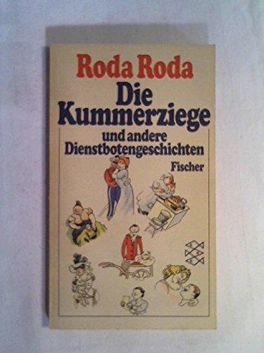 Die Kummerziege und andere Dienstbotengeschichten.: RODA, RODA: