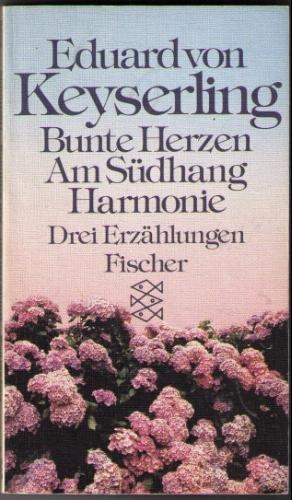 9783596225262: Bunte Herzen. Am Südhang. Harmonie