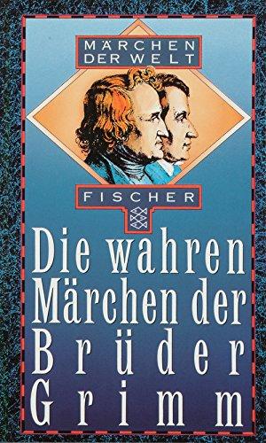 9783596228850: Die wahren Märchen der Brüder Grimm