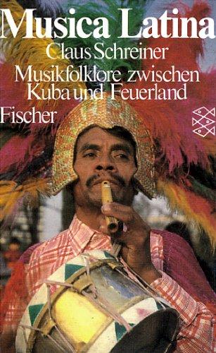 Musica Latina. Musikfolklore zwischen Kuba und Feuerland - Schreiner, Claus