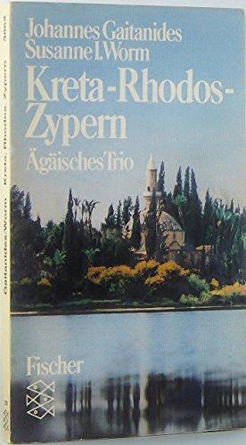 Kreta, Rhodos, Zypern : ägäisches Trio. Johannes: Gaitanides, Johannes und
