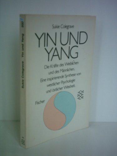 9783596233359: Yin und Yang - Die Kräfte des Weiblichen und des Männlichen - Eine inspirierende Synthese von westlicher Psychologie und östlicher Weisheit