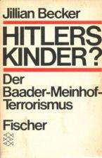 Hitlers Kinder? Der Baader-Meinhof-Terrorismus: Becker, Jillian