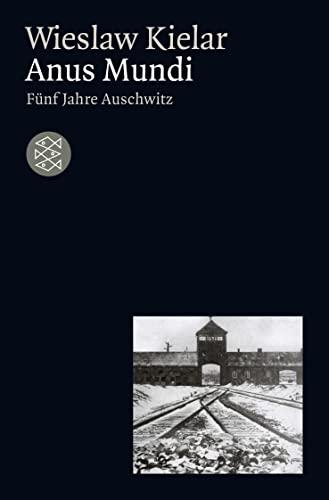 9783596234691: Anus Mundi: Fünf Jahre Auschwitz
