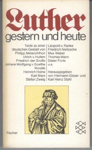 Luther gestern und heute. Texte zu einer: Glaser, Hermann /