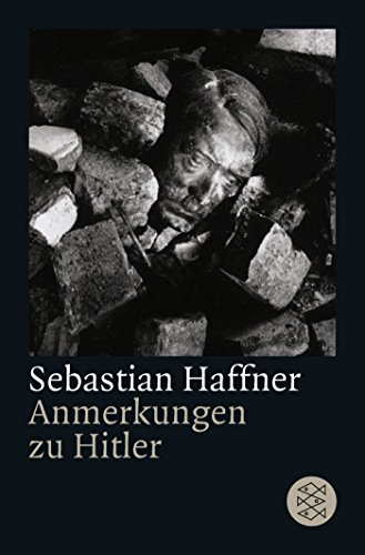 Anmerkungen Zu Hitler (German Edition): Haffner, Sebastian