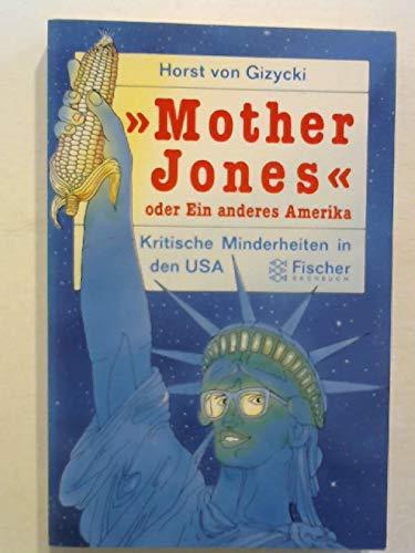 Mother Jones, oder, Ein anderes Amerika: kritische: Horst von Gizycki