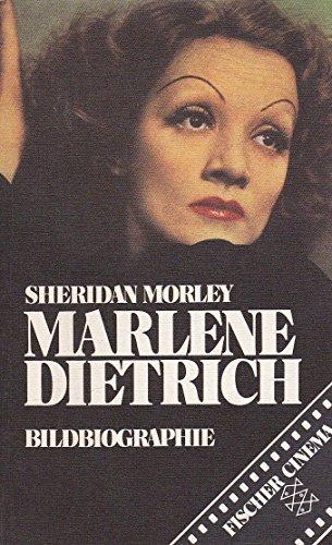 Marlene Dietrich : Bildbiographie. [Übers. von Helmut Kossodo] / Fischer-Taschenbücher ; 3652 : Fischer-Cinema - Morley, Sheridan