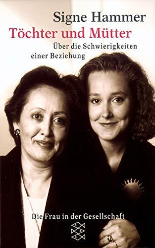 9783596237050: Töchter und Mütter. Über die Schwierigkeiten einer Beziehung [German Edition]
