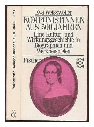 Komponistinnen aus 500 Jahren: Eine Kultur- und Wirkungsgeschichte in Biographien und Werkbeispielen (Fischer Taschenbücher)