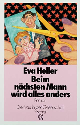 9783596237876: Beim Nachsten Mann Wird Alles Anders: Roman (Frau in Der Gesellschaft) (German Edition)